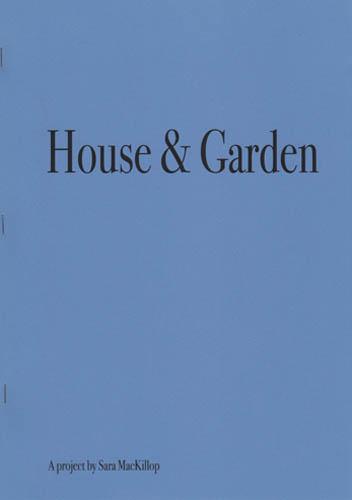 House & Garden by Sara MacKillop