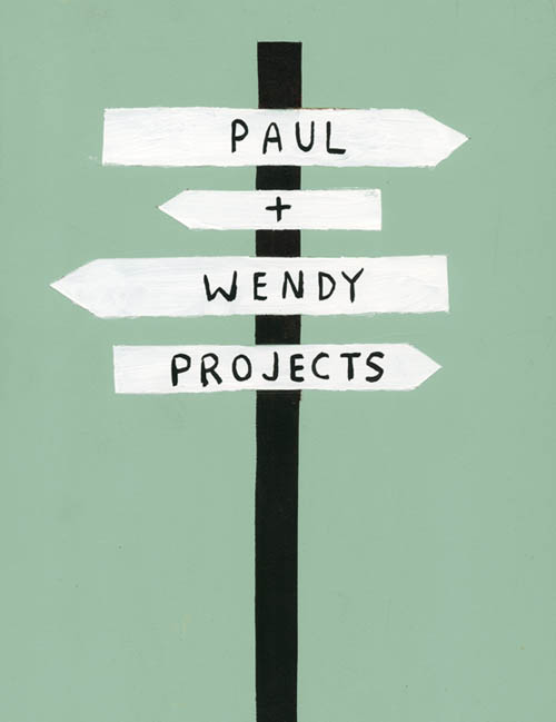 Paul + Wendy Projects sign by Michael Dumontier and Neil Farber